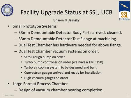 Facility Upgrade Status at SSL, UCB Small Prototype Systems – 33mm Demountable Detector Body Parts arrived, cleaned. – 33mm Demountable Detector Test Flange.
