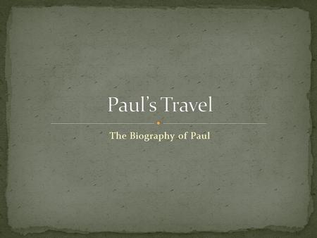 Paul's Travel The Biography of Paul