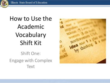 How to Use the Academic Vocabulary Shift Kit Shift One: Engage with Complex Text.