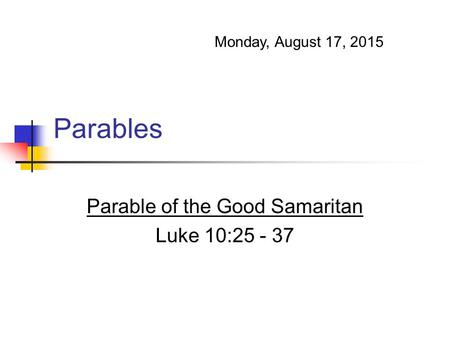 Parable of the Good Samaritan Luke 10: