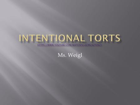 Intentional Torts httpS://www.youtube.com/watch?v=0cMCaZt2xCY