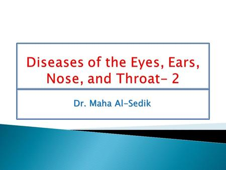 Dr. Maha Al-Sedik. Pathophysiology of the eyes Pathophysiology Burns of eye and adenexa Conjunctivitis Corneal abrasion Foreign body Inflammation of.