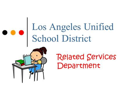 Los Angeles Unified School District Related Services Department.