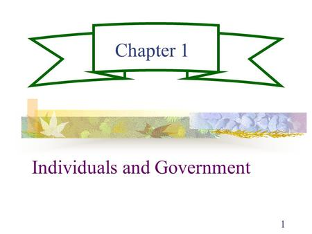 1 Individuals and Government Chapter 1. 2 Public Finance Public finance is the field of economics that studies government activities and the alternative.