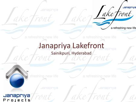 Janapriya Lakefront Sainikpuri, Hyderabad. Located in Sainikpuri, and well-connected to all parts of the city, it's loaded with all amenities. And being.