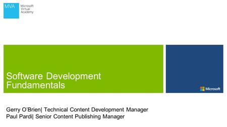 Gerry O'Brien| Technical Content Development Manager Paul Pardi| Senior Content Publishing Manager.