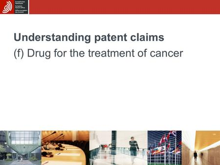 Understanding patent claims (f) Drug for the treatment of cancer.