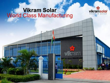 Introduction Vikram Group: Founded in 1974 A diversified company with interests in Engineering, Machinery Manufacturing, Textiles, and Solar Energy Purchasing,