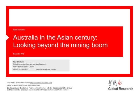 ABC Global Research Asian Economics Paul Bloxham Chief Economist (Australia and New Zealand) HSBC Bank Australia Limited +61 (2) 435 966