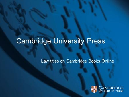 Cambridge University Press Law titles on Cambridge Books Online.