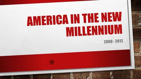 America in The New Millennium