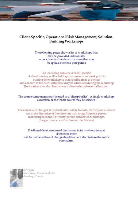 Client-Specific, Operational Risk Management, Solution- Building Workshops The following pages show a list of workshops that may be provided individually.