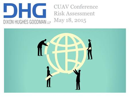 "1 CUAV Conference Risk Assessment May 18, 2015. 2 Risk Assessment Definition: ""The identification, evaluation, and estimation of the levels of risks involved."