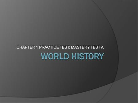 CHAPTER 1 PRACTICE TEST: MASTERY TEST A. PART A.
