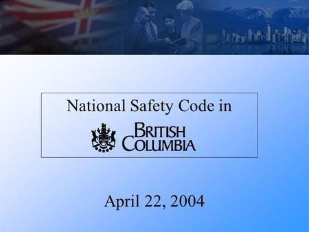 National Safety Code in April 22, 2004. What is NSC? The National Safety Code (NSC) is a set of safety standards for motor carriers, drivers and vehicles.