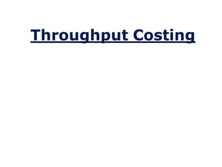 Throughput Costing.