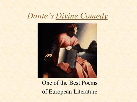 Dante's Divine Comedy One of the Best Poems of European Literature.