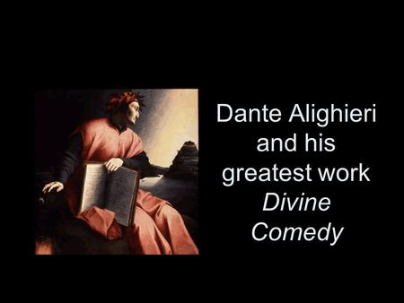 Dante Alighieri and his greatest work Divine Comedy.