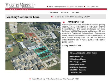 R E A L E S T A T E    OFFICE : 225-298-1250 CELL : 225-803-3514 OVERVIEWDETAILSSITE MAP Zachary Commerce Land OVERVIEW Corner.