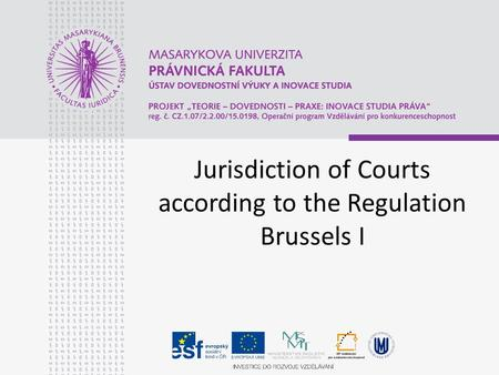 Jurisdiction of Courts according to the Regulation Brussels I.