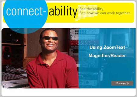 Using ZoomText Magnifier/Reader. CTWorks Assistive Technology This presentation is intended to provide information about and how to use the assistive.
