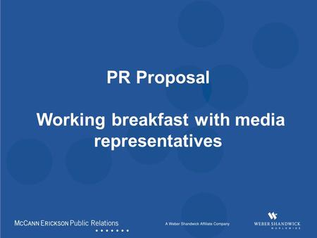 PR Proposal Working breakfast with media representatives.