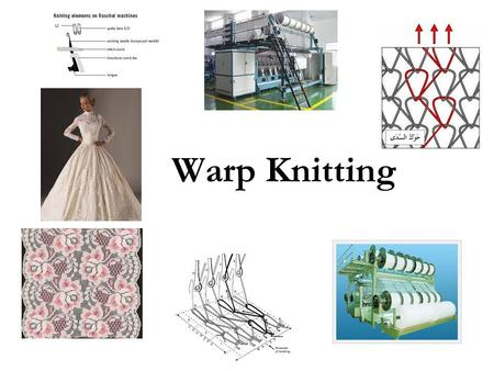 Warp Knitting. Warp knit fabric is produced from a set of warp yarns, normally using at least one yarn per wale, knitted parallel to each other down the.
