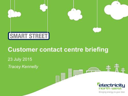 1 Customer contact centre briefing 23 July 2015 Tracey Kennelly.