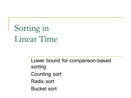 Sorting in Linear Time Lower bound for comparison-based sorting