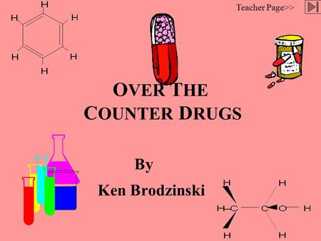 O VER T HE C OUNTER D RUGS Ken Brodzinski Teacher Page>> By.