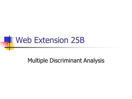 Web Extension 25B Multiple Discriminant Analysis.