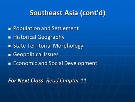 Southeast Asia (cont'd) Population and Settlement Population and Settlement Historical Geography Historical Geography State Territorial Morphology State.