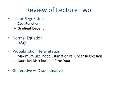 Review of Lecture Two Linear Regression Normal Equation