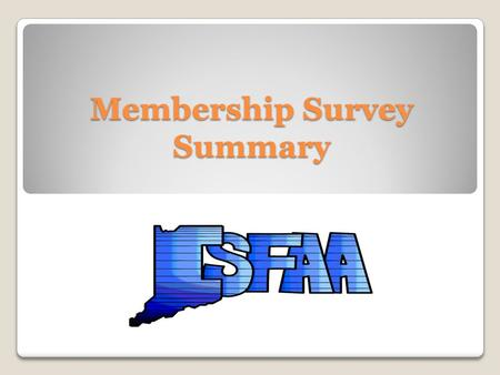 Membership Survey Summary. Length of Service Expectations 90 % of respondents indicated expectations were being fully met! Top responses for expected.