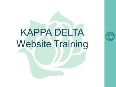 KAPPA DELTA Website Training. What we will cover today Chapter Websites (External) Training Resources.