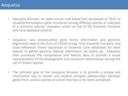 Aequatus Browser, an open-source web-based tool developed at TGAC to visualise homologous gene structures among differing species or subtypes of a common.