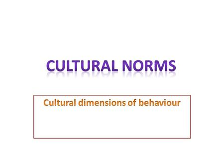 Cultural dimensions of behaviour