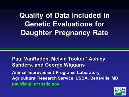 2003 Paul VanRaden, Melvin Tooker,* Ashley Sanders, and George Wiggans Animal Improvement Programs Laboratory Agricultural Research Service, USDA, Beltsville,