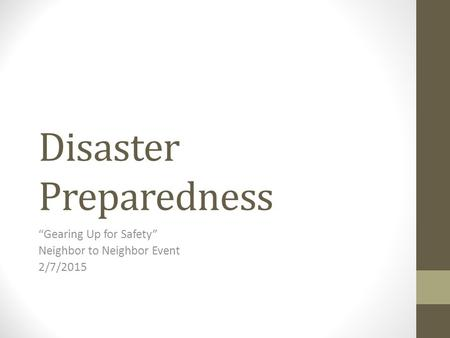 "Disaster Preparedness ""Gearing Up for Safety"" Neighbor to Neighbor Event 2/7/2015."