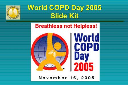 World COPD Day 2005 Slide Kit