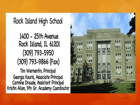County: Rock Island City: Small School: Large School Summary School Enrollment 1,679 State Status AWSAWS All Subjects Meets and Exceeds 27.50% Made Adequate.