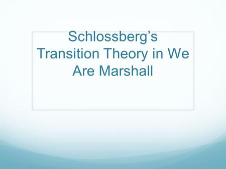 Schlossberg's Transition Theory in We Are Marshall