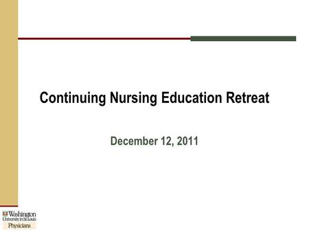 Continuing Nursing Education Retreat  Ppt Download