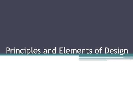 Principles and Elements of Design. The Principles of Design Balance ▫Symmetrical ▫Asymmetrical Rhythm Proportion Emphasis Unity.