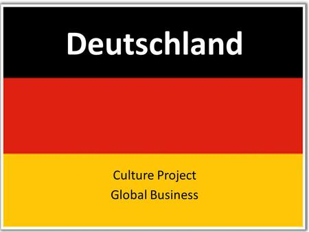 Deutschland Culture Project Global Business. Appointment Alert 1. Punctuality is KEY 2. If for any reason you are late, be sure to notify the people expecting.