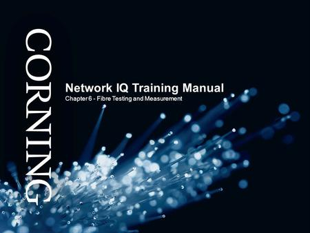 Network IQ Training Manual Chapter 6 - Fibre Testing and Measurement.