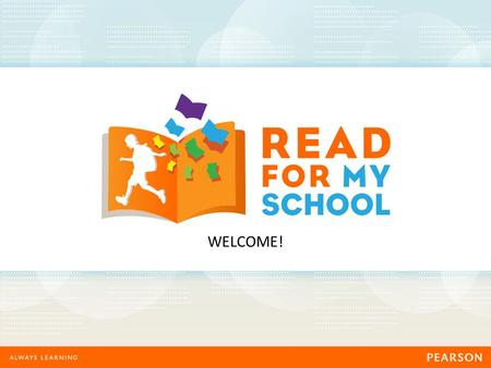 WELCOME!. Welcome to Read for my School! Join over 200,000 children around the country and take part in England's biggest school reading and writing competition.