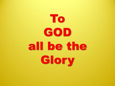 To GOD all be the Glory. ppp247.wordpress.com ENDTIMES BIBLE STUDY (FOR BEGINNERS) Part 1.