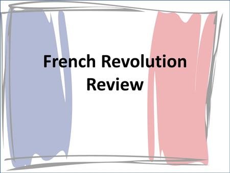 French Revolution Review. Which Estate Are You In? Yellow Post it= 1 st estate (clergy) Pink Post it= 2 nd estate (nobility) Blue Post it= 3 rd estate.