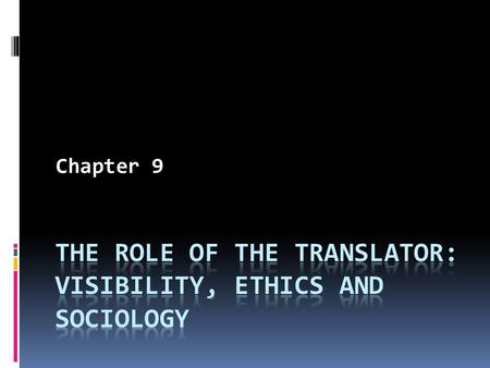 The role of the translator: visibility, ethics and sociology